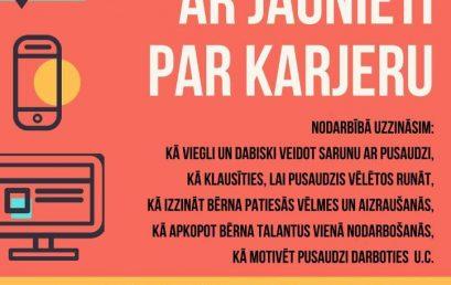 """KARJERAS SEMINĀRS VECĀKIEM  """"Kā runāt ar jaunieti par karjeru"""""""